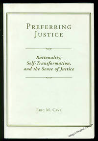 Preferring Justice: Rationality, Self-transformation, and The Sense Of Justice