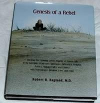 Genesis of a Rebel
