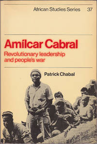 Amilcar Cabral: Revolutionary Leadership and People\'s War (African Studies Series 37)