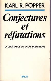Conjectures et réfutations.  La croissance du savoir scientifique.