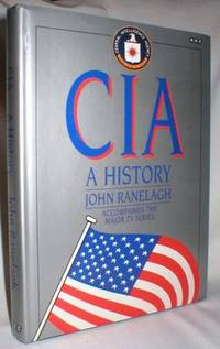 CIA: A History by  John Ranelagh - First Published 1992 - 1992 - from Dave Shoots, Bookseller and Biblio.com
