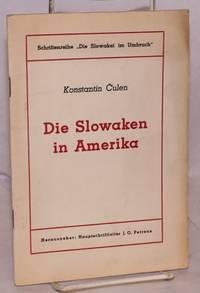 Die Slowaken in Amerika. Herausgeber: Haupischfrifteiter J.O. Petreas
