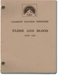image of Flesh and Blood [Flesh and Blood: Part One] (Original teleplay script for the 1979 film)