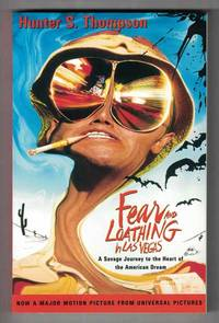 Fear and Loathing in Las Vegas; A Savage Journey to the Heart of the American Dream