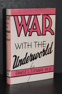 image of War with the Underworld; An Authoritative Treatise on the Outstanding Social Evils of The Day (Second Edition; Revised and Enlarged)