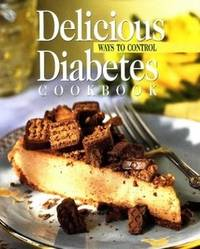 Delicious Ways to Control Diabetes Cookbook by Oxmoor House - Hardcover - from Rose & Thyme NYC and Biblio.com