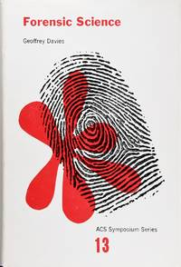 Forensic Science: a Symposium at the 168th Meeting of the American Chemical Society, Atlantic City, N.J., September 8-9, 1974