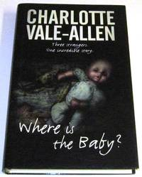Where is the Baby? by  Charlotte Vale-Allen - Signed First Edition - 2002 - from Squid Ink Books (SKU: Biblio3170)