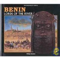 image of Benin: Lords of the River (Kingdoms of Africa)