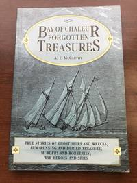 Bay of Chaleur forgotten treasures: True stories of ghost ships and wrecks, rum-running and...