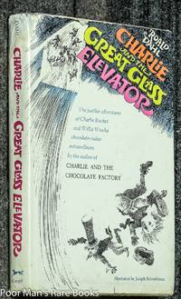 CHARLIE AND THE GREAT GLASS ELEVATOR: THE FURTHER ADVENTURES OF CHARLIE  BUCKET AND WILLY WONKA CHOCOLATE-MAKER EXTRAORDINARY