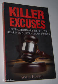 KILLER EXCUSES: Extraordinary Defences Heard in Australian Courts