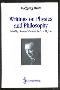 Writings on Physics and Philosophy by  editors)  Wolfgang (Charles P. Enz and Karl von Meyenn - First Edition - 1994 - from Between the Covers- Rare Books, Inc. ABAA and Biblio.com