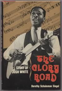 The Glory Road: The Story of Josh White