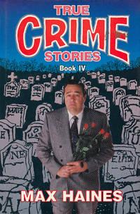 True Crime Stories Book IV