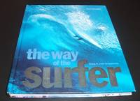 The Way of the Surfer: Living it, 1935 to Tomorrow