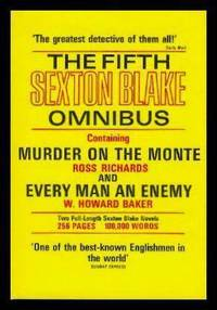 MURDER ON THE MONTE - and - EVERY MAN AN ENEMY - The Fifth Sexton Blake Omnibus