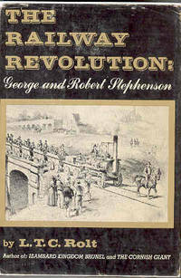 The Railway Revolution George and Robert Stephenson