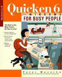 Quicken 6 for Windows for Busy People : Learning Quicken Is a Snap with the Latest Busy People Book