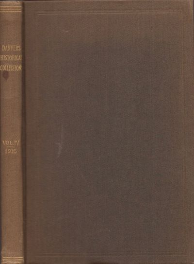 Danvers, Mass: Published by the Society. Newcomb & Gauss Printers, Salem Mass, 1916. First Edition. ...