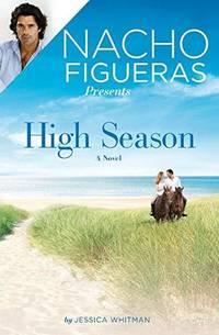 Nacho Figueras Presents: High Season (Polo Season) #1