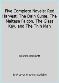 image of Five Complete Novels: Red Harvest, The Dain Curse, The Maltese Falcon, The Glass Key, and The Thin Man