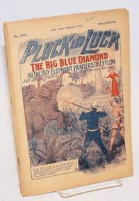 Pluck and Luck. The Big Blue Diamond, or The Boy Elephant Hunters of Ceylon, and Other Stories. March 7, 1928