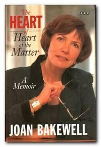 """The Heart Of """"Heart Of The Matter"""" A Memoir"""