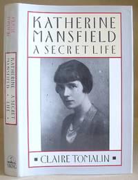 Katherine Mansfield - A Secret Life
