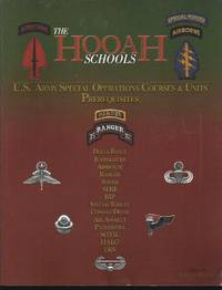 The HOOAH Schools : U. S. Army Special Operations Courses and Units Prerequisites by  Robert S Bertrand - Paperback - 1st Edition 1st Printing - 2000 - from Granada Bookstore  (Member IOBA) and Biblio.com