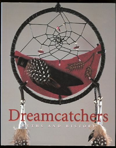 History Of Dream Catchers Adorable DREAMCATCHERS MYTHS AND HISTORY DREAM CATCHERS By Gottlieb
