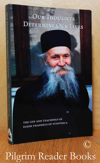image of Our Thoughts Determine Our Lives: The Life and Teachings of Elder Thaddeus  of Vitovnica.