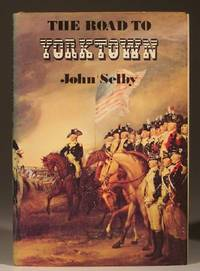 The Road to Yorktown by John Selby - Hardcover - 1976 - from Wadard Books PBFA and Biblio.com