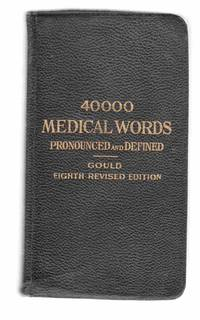 Gould's Pocket Pronouncing Medical Dictionary  - Revised Eighth Edition -  40,000 Words
