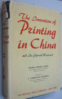The Invention of Printing in China and It's Spread Westward