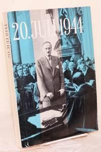 20 . Juli . 1944 Bearbeitet von Hans Royce, Neubearbeitet und erganzt von Erich Zimmermann und Hans-Adolf Jacobsen