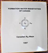 Formation Water Resistivities of Canada. Canadian Rw Maps for Western Canadian Sedimentary Basin, Arctic Islands, Yukon Territory, Mackenzie District, East Coast Offshore
