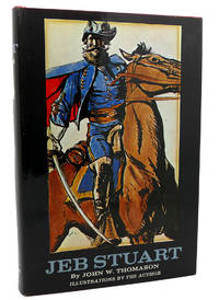JEB STUART by John W. Thomason - First Edition; First Printing - 1958 - from Rare Book Cellar and Biblio.com