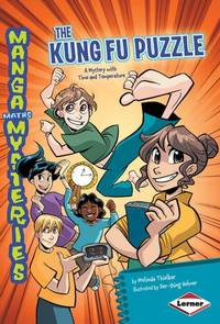 Kung Fu Puzzle: A Mystery with Time and Temperature (Manga Maths Mysteries)