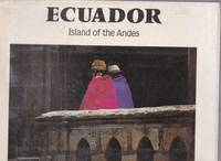 Ecuador: Island Of The Andes