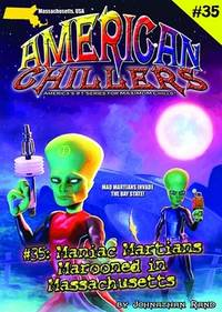 Maniac Martians Marooned In Massachusetts (American Chillers #35)