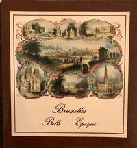 Bruxelles Belle Epoque: Prints coming from the A. Van Loock Collection