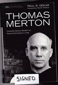 Thomas Merton: Twentieth-Century Wisdom for Twenty-First-Century Living -(SIGNED)- (New Monastic Library)