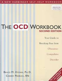 The OCD Workbook Your Guide to Breaking Free from Obsessive-Compulsive  Disorder