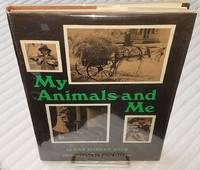 MY ANIMALS AND ME  An Autobiographical Story.