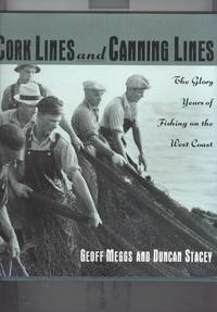 Cork Lines and Canning Lines by  Duncan  Geoff; Stacey - first edition first printing - 1997 - from Michael's Pride and Joys and Biblio.com