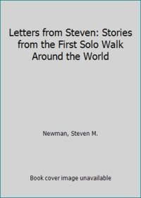 Letters from Steven: Stories from the First Solo Walk Around the World