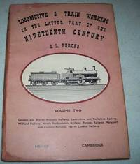 Locomotive and Train Working in the Latter Part of the Nineteenth Century Volume Two