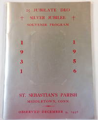 St. Sebastian's Parish, Middletown, Conn. 25 Jubilate Deo - Silver Jubilee Souvenir Program