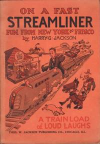 On A Fast Streamliner Fun From New York to Frisco by  Harry G Jackson - Paperback - First Edition - 1937 - from Americana Books ABAA and Biblio.com